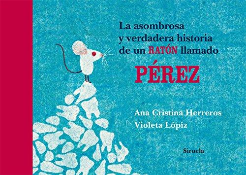Libro infantil: La asombrosa y verdadera historia de un ratón llamado Pérez